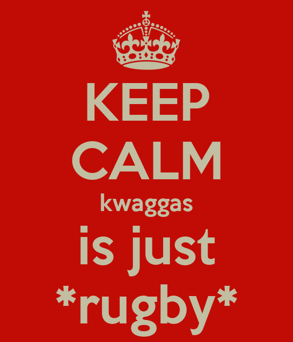 KEEP CALM kwaggas is just *rugby*
