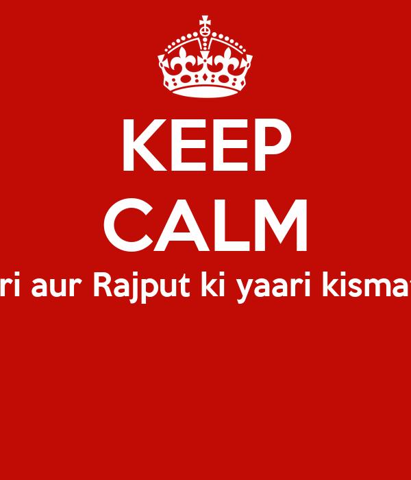 KEEP CALM Kyon ki sher ki sawari aur Rajput ki yaari kismat wali ko he mikti hai