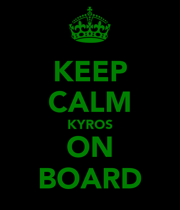KEEP CALM KYROS ON BOARD