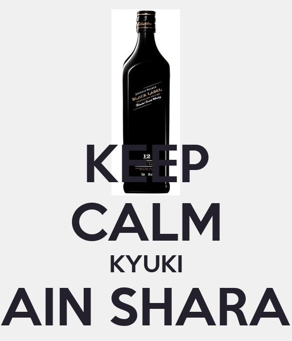 KEEP CALM KYUKI MAIN SHARABI MAIN SHARABI