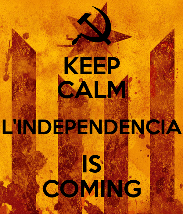 KEEP CALM L'INDEPENDENCIA IS COMING