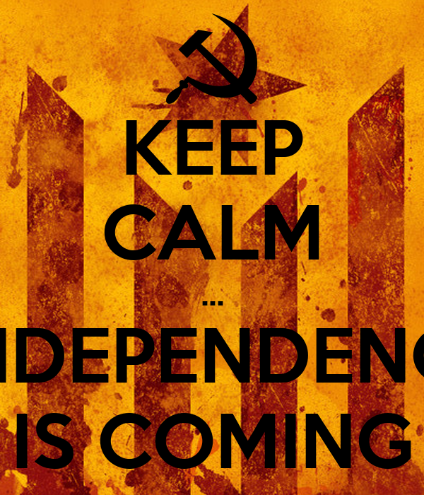 KEEP CALM ... L'INDEPENDENCIA IS COMING