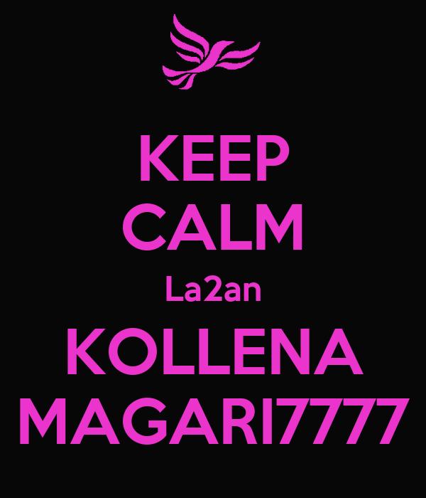 KEEP CALM La2an KOLLENA MAGARI7777