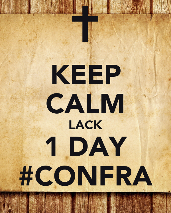 KEEP CALM LACK 1 DAY #CONFRA