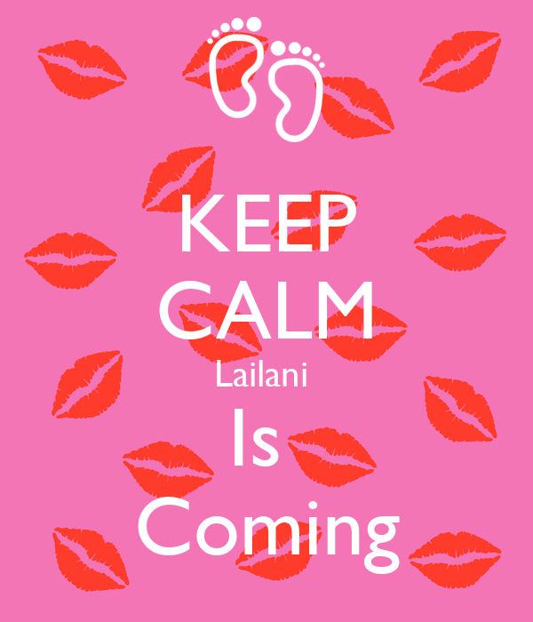 KEEP CALM Lailani  Is  Coming