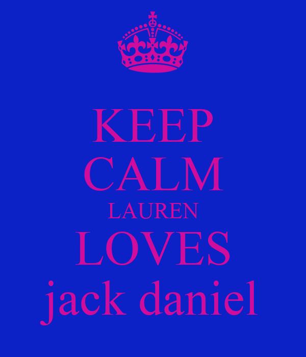 KEEP CALM LAUREN LOVES jack daniel
