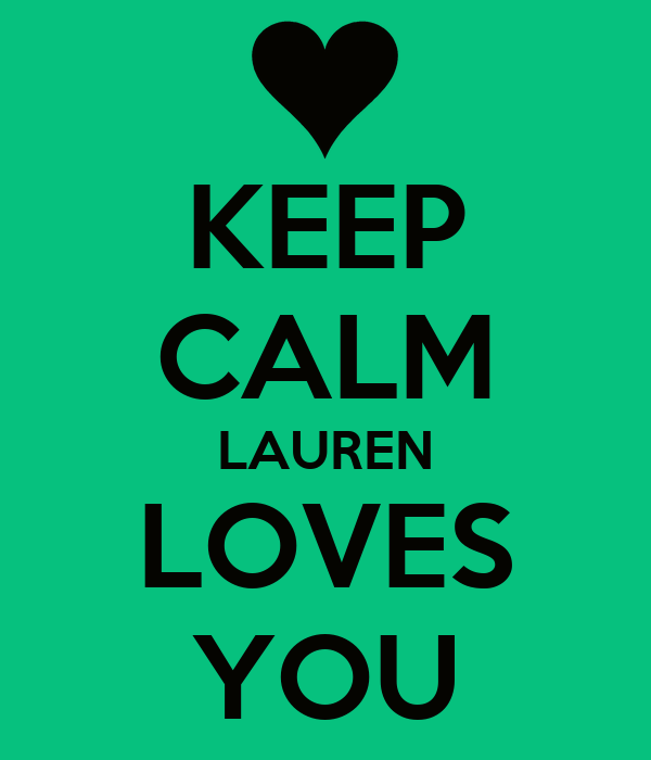 KEEP CALM LAUREN LOVES YOU