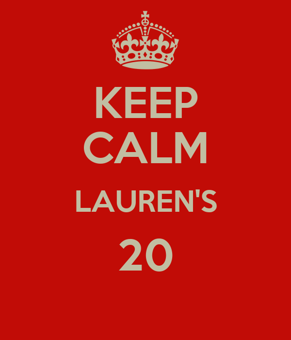 KEEP CALM LAUREN'S 20