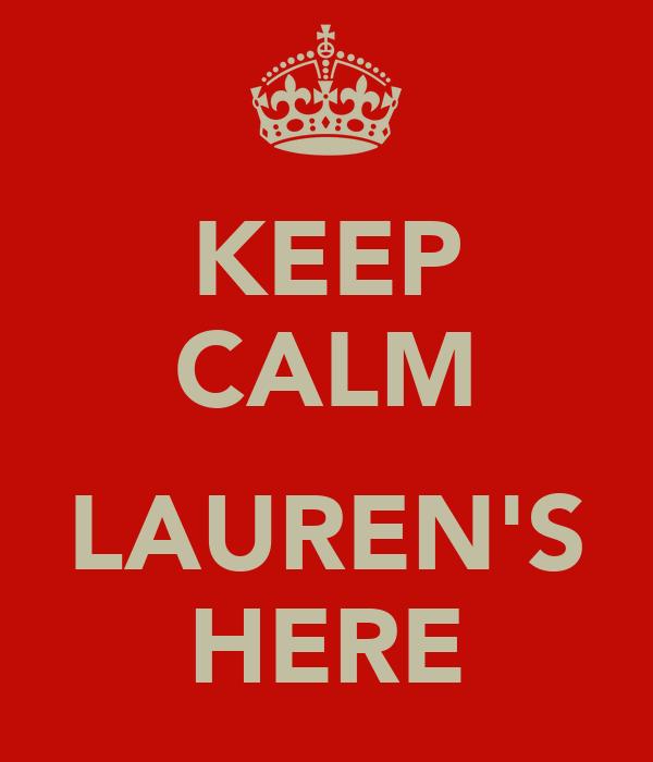 KEEP CALM  LAUREN'S HERE