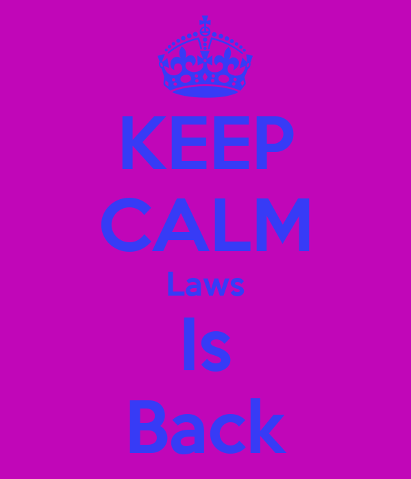 KEEP CALM Laws Is Back