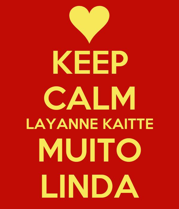 KEEP CALM LAYANNE KAITTE MUITO LINDA