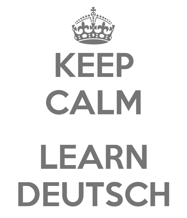 KEEP CALM  LEARN DEUTSCH