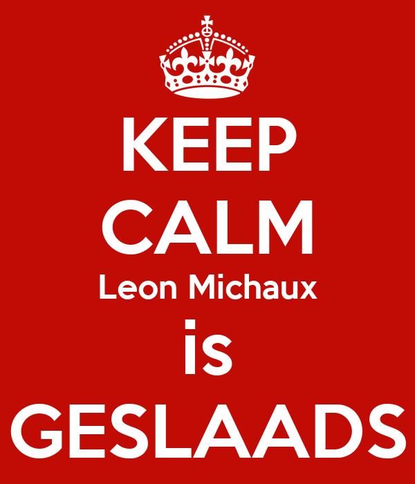 KEEP CALM Leon Michaux is GESLAADS