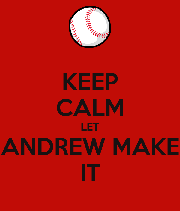 KEEP CALM LET ANDREW MAKE IT