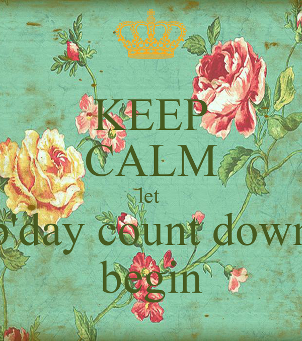 KEEP CALM let  b'day count down begin