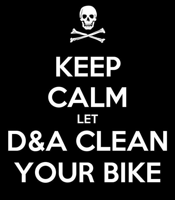 KEEP CALM LET D&A CLEAN YOUR BIKE