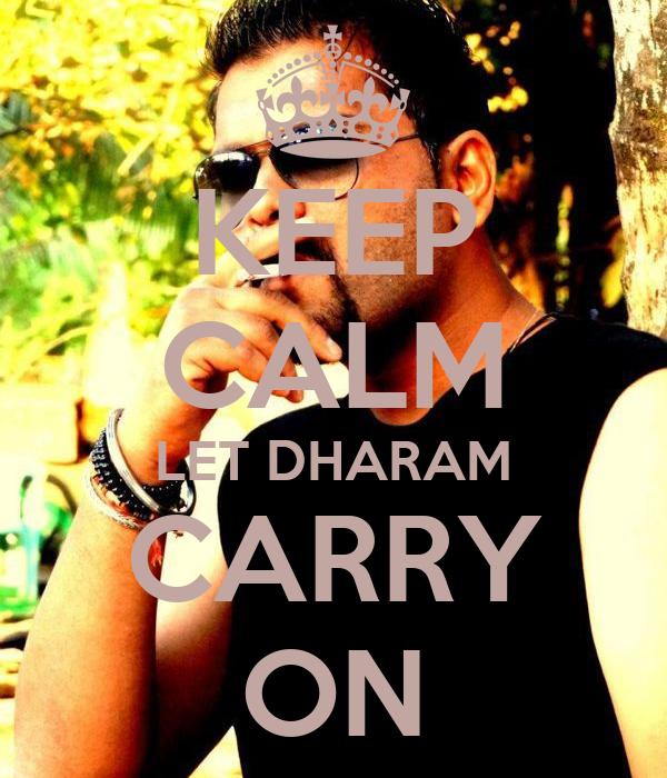 KEEP CALM LET DHARAM CARRY ON