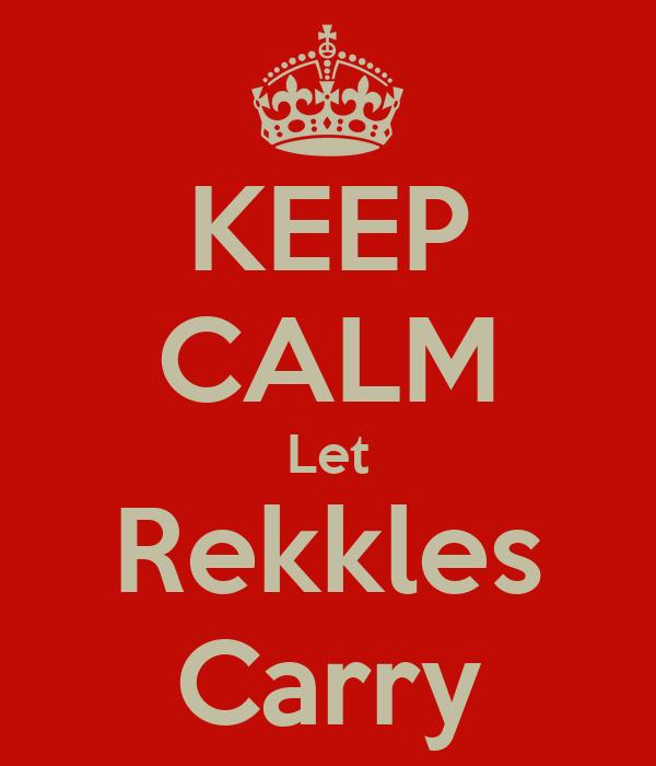 KEEP CALM Let Rekkles Carry