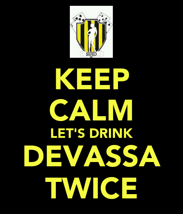 KEEP CALM LET'S DRINK DEVASSA TWICE
