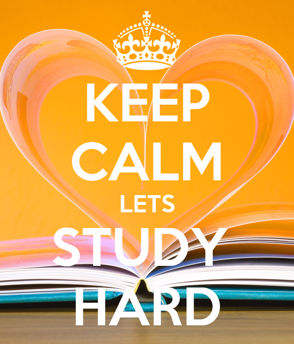 KEEP CALM LETS STUDY  HARD