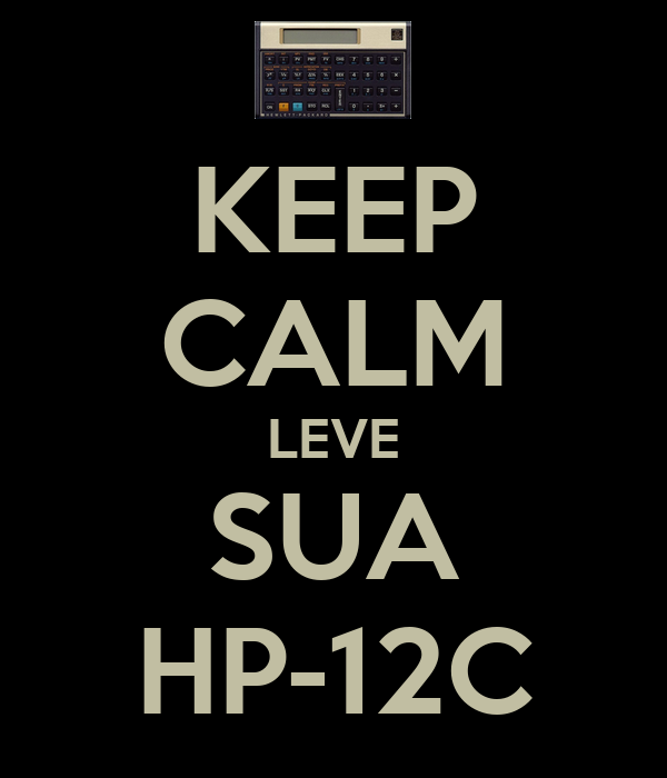 KEEP CALM LEVE SUA HP-12C