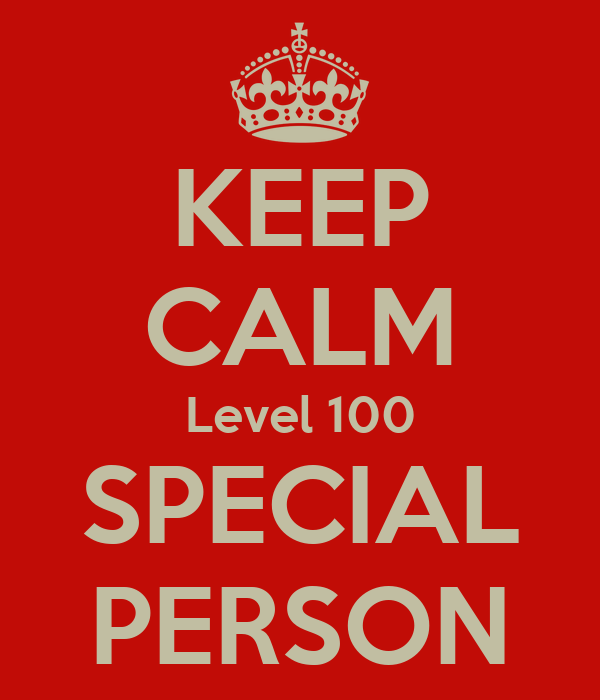 KEEP CALM Level 100 SPECIAL PERSON