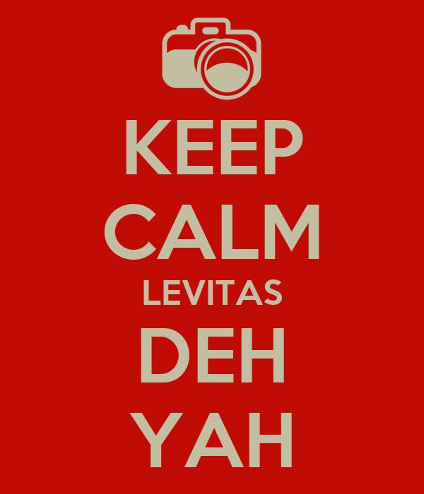 KEEP CALM LEVITAS DEH YAH