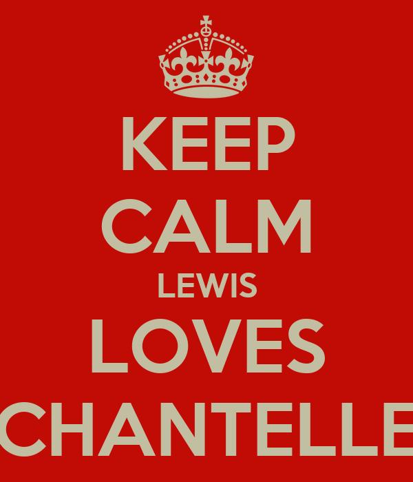KEEP CALM LEWIS LOVES CHANTELLE
