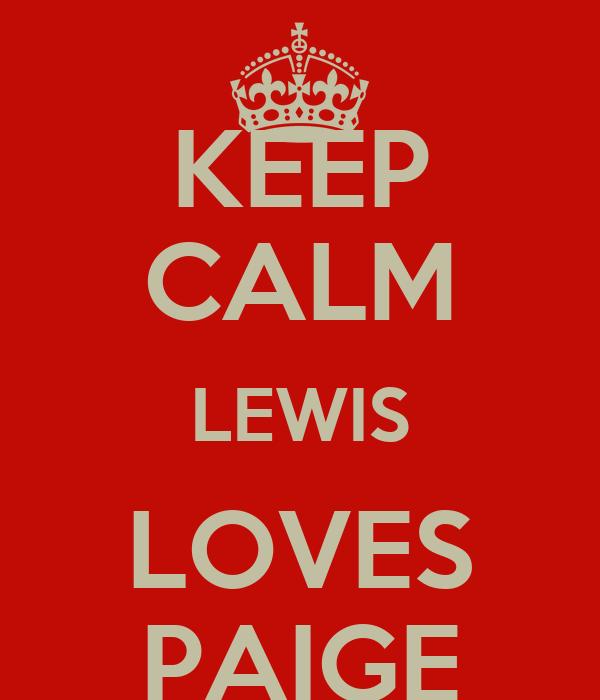 KEEP CALM LEWIS LOVES PAIGE