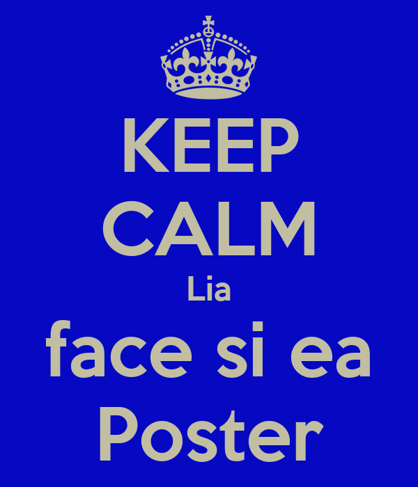 KEEP CALM Lia face si ea Poster