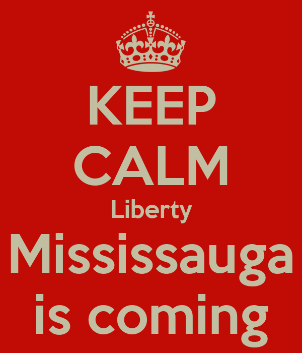KEEP CALM Liberty Mississauga is coming