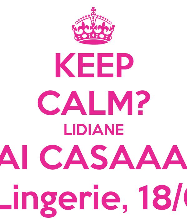 KEEP CALM? LIDIANE VAI CASAAAR! Chá de Lingerie, 18/05/2013