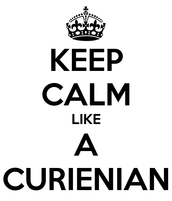 KEEP CALM LIKE A CURIENIAN