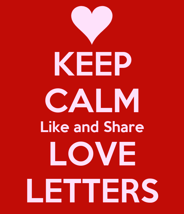 KEEP CALM Like and Share LOVE LETTERS