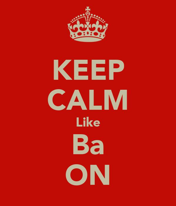 KEEP CALM Like Ba ON