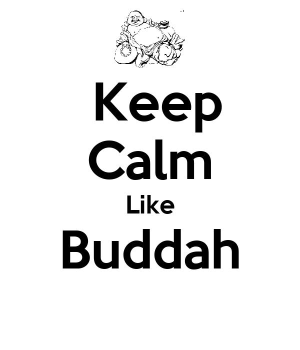 Keep Calm Like Buddah