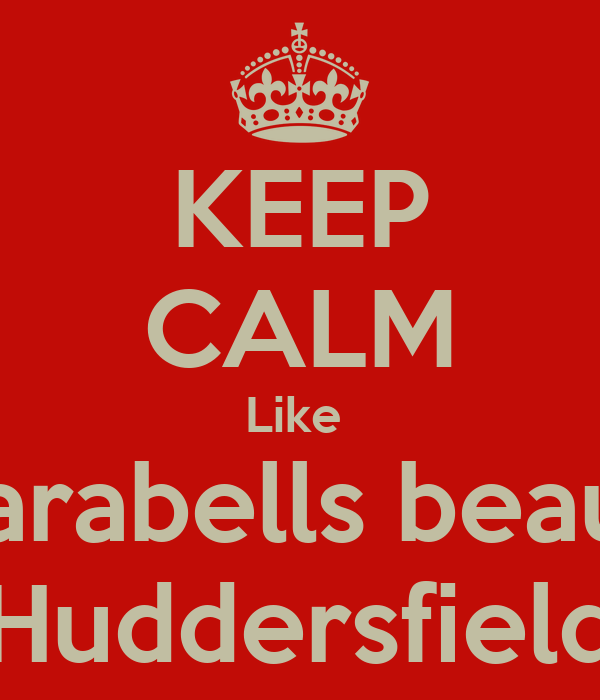 KEEP CALM Like  Clarabells beauty Huddersfield
