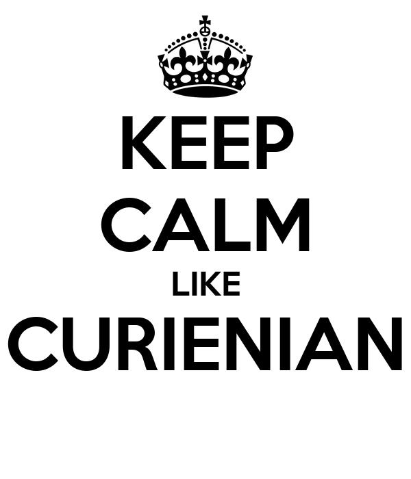 KEEP CALM LIKE CURIENIAN