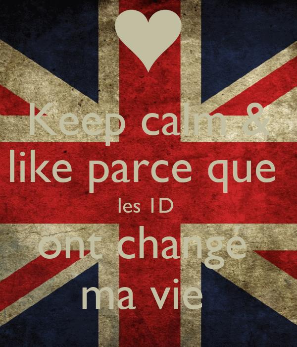 Keep calm & like parce que  les 1D  ont changé  ma vie