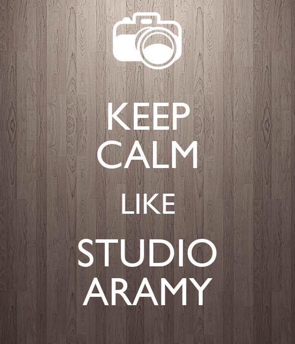 KEEP CALM LIKE STUDIO ARAMY