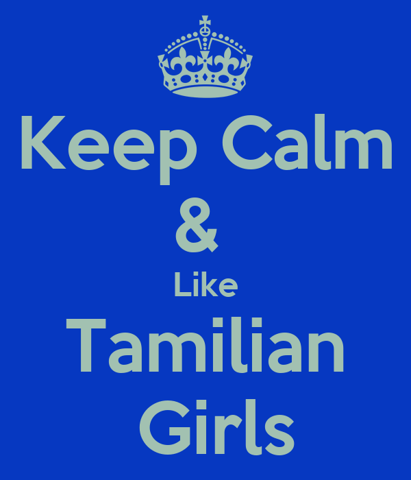 Keep Calm &  Like Tamilian  Girls