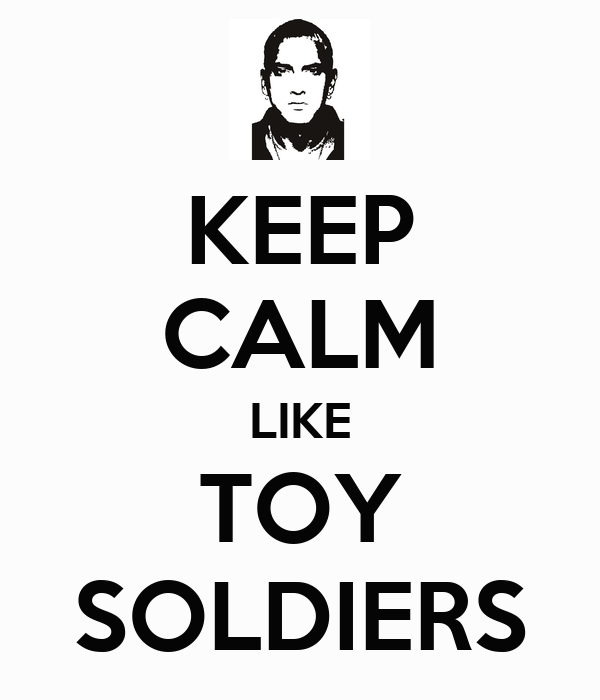 KEEP CALM LIKE TOY SOLDIERS