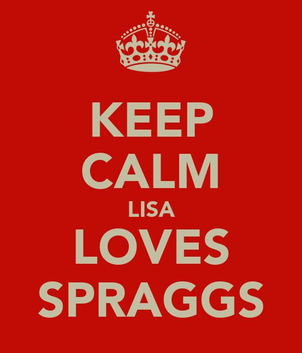KEEP CALM LISA LOVES SPRAGGS