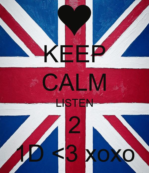 KEEP CALM LISTEN 2 1D <3 xoxo