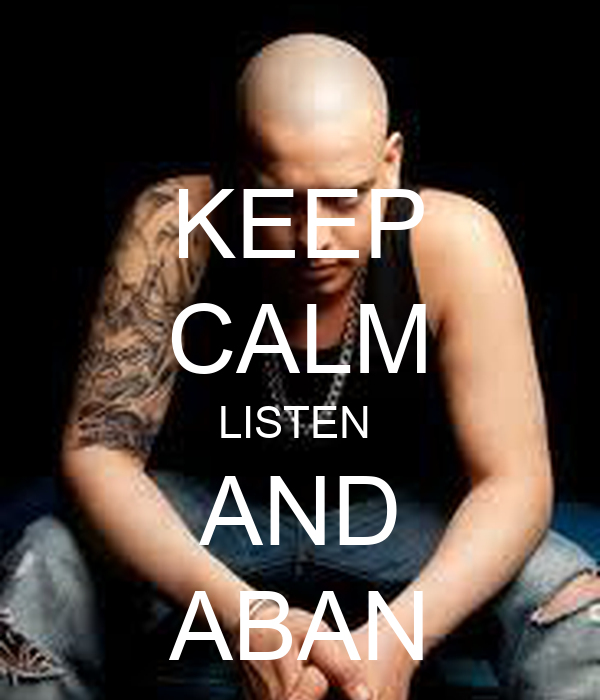 KEEP CALM LISTEN  AND ABAN