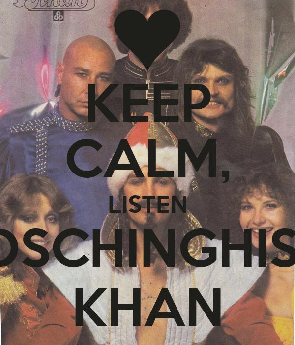 KEEP CALM, LISTEN DSCHINGHIS  KHAN
