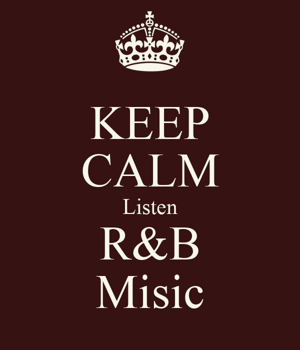 KEEP CALM Listen R&B Misic