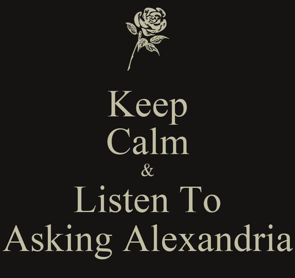 Keep Calm & Listen To Asking Alexandria