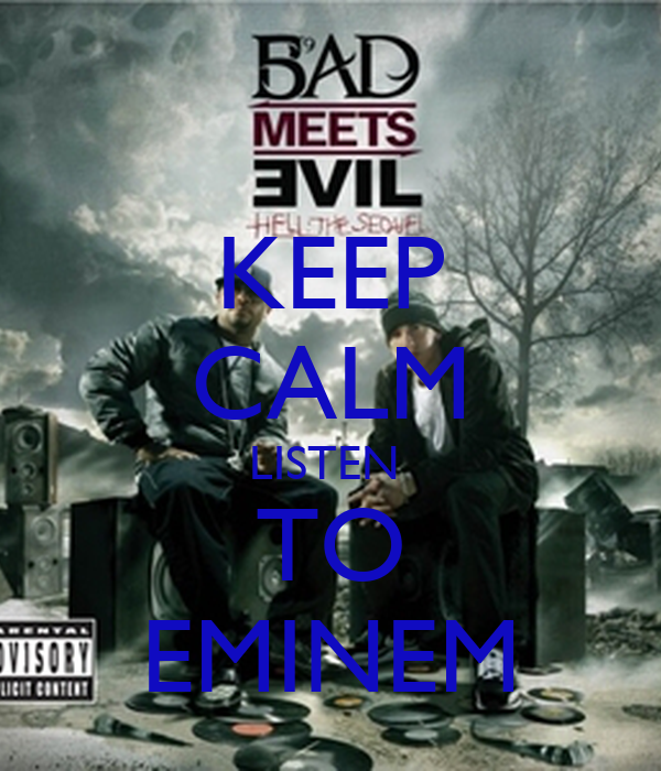 KEEP CALM LISTEN  TO EMINEM