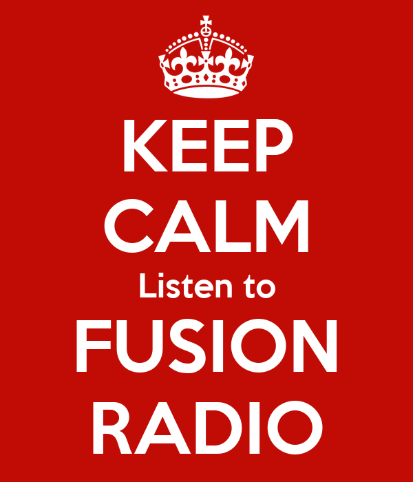 KEEP CALM Listen to FUSION RADIO